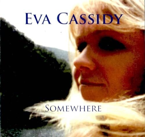 [수입] Eva Cassidy - Somewhere