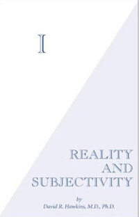 I : reality and subjectivity