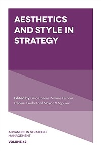 Aesthetics and style in strategy / First edition