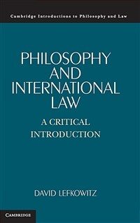 Philosophy and international law : a critical introduction