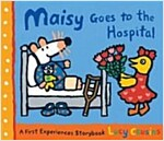 Maisy Goes to the Hospital (Paperback, Reprint)