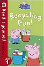 Peppa Pig: Recycling Fun - Read it Yourself with Ladybird : Level 1 (Paperback)