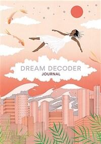 Dream Decoder Journal (Notebook / Blank book)
