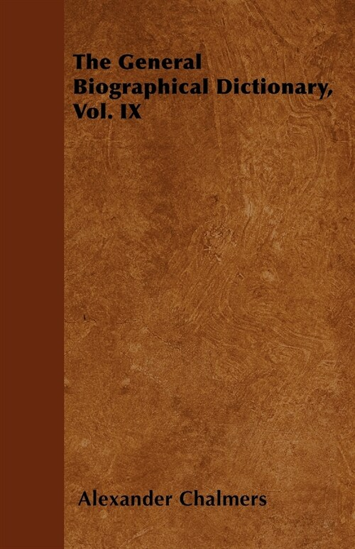 The General Biographical Dictionary, Vol. IX (Paperback)