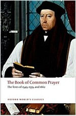 The Book of Common Prayer : The Texts of 1549, 1559, and 1662 (Paperback)