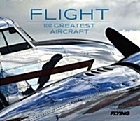 Flight: 100 Greatest Aircraft (Hardcover)