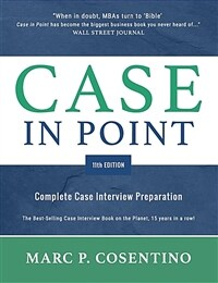 Case in Point 11: Complete Case Interview Preparation (Paperback)