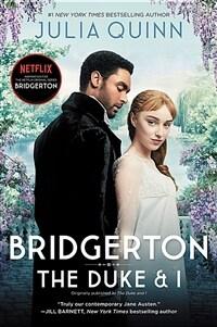 Bridgerton [tv Tie-In]: The Duke and I (Paperback)