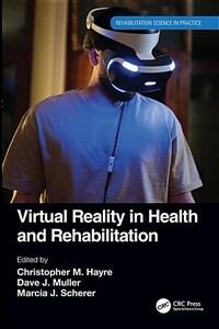 Virtual reality in health and rehabilitation