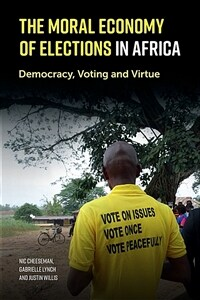 The moral economy of elections in Africa : democracy, voting, and virtue