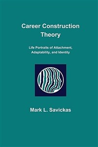 Career construction theory : life portraits of attachment, adaptability, and identity