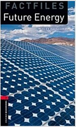 Oxford Bookworms Library Factfiles: Level 3:: Future Energy (Paperback)