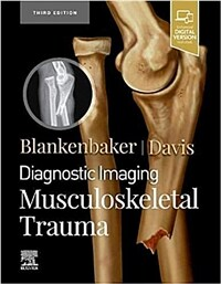 Diagnostic imaging. Musculoskeletal trauma / 3rd ed