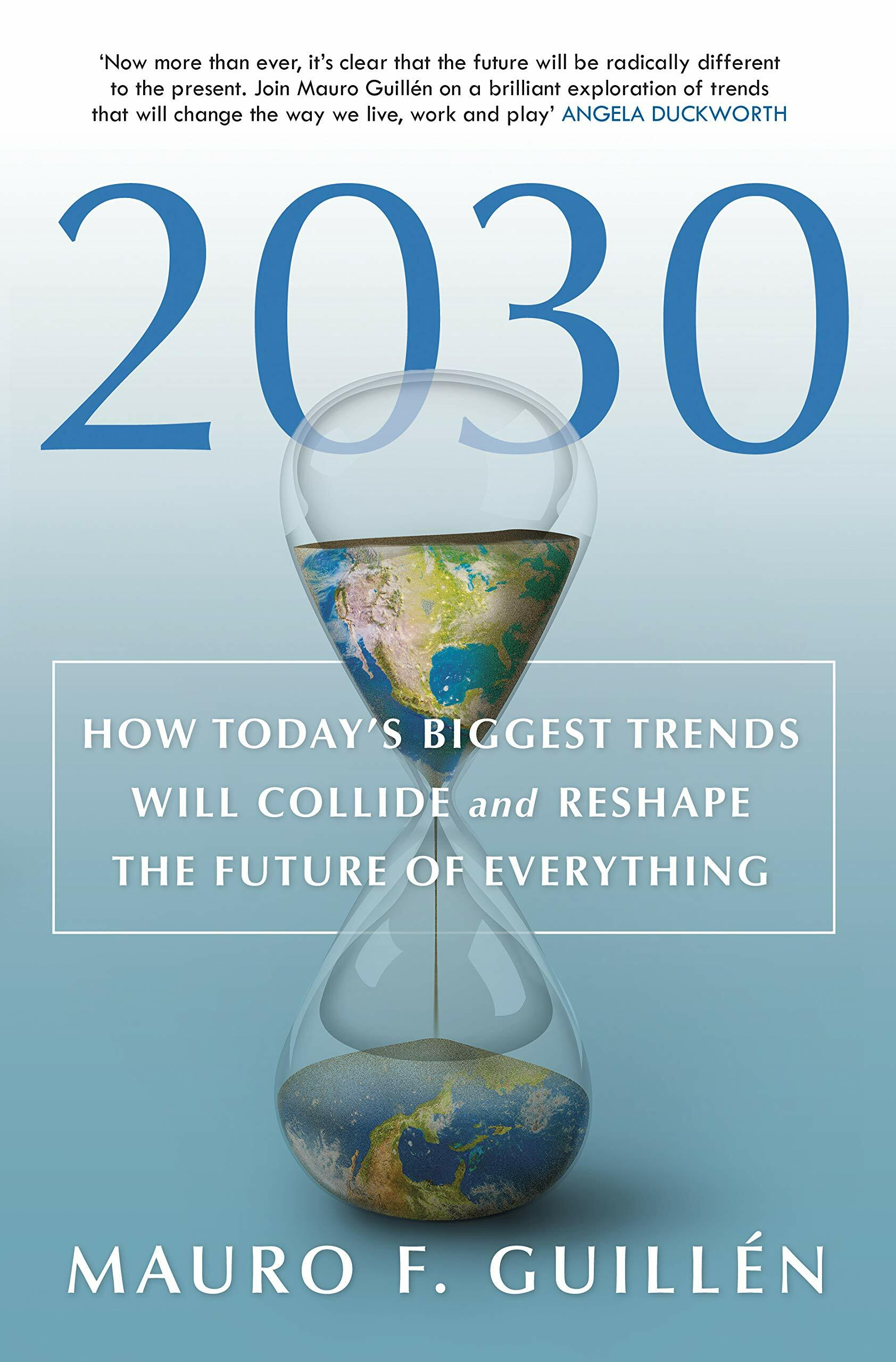 2030 : How Todays Biggest Trends Will Collide and Reshape the Future of Everything (Hardcover)