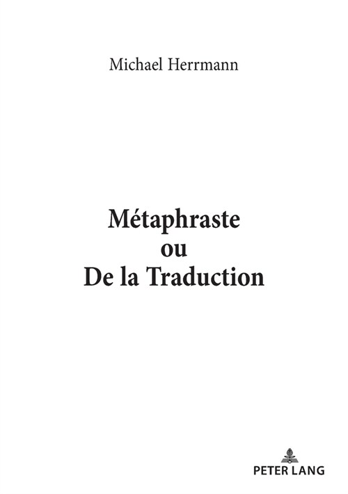 M?aphraste Ou de la Traduction (Paperback)