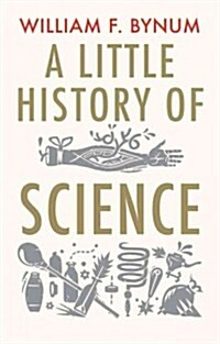 A Little History of Science (Paperback, Reprint)