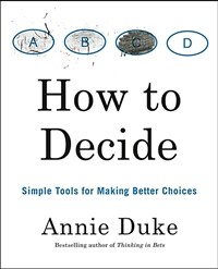 How to decide : simple tools for making better choices