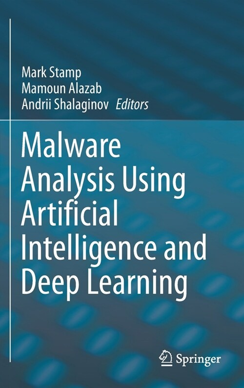 Malware Analysis using Artificial Intelligence and Deep Learning (Hardcover)