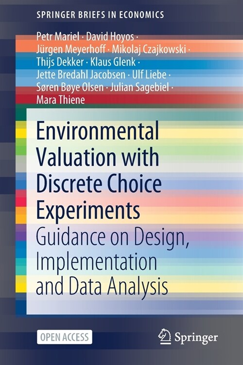 Environmental Valuation with Discrete Choice Experiments: Guidance on Design, Implementation and Data Analysis (Paperback, 2021)