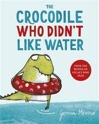 The Crocodile Who Didn't Like Water (Paperback)