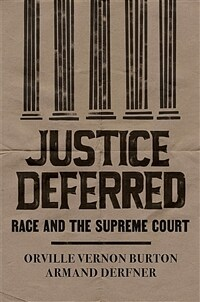 Justice deferred : race and the Supreme Court