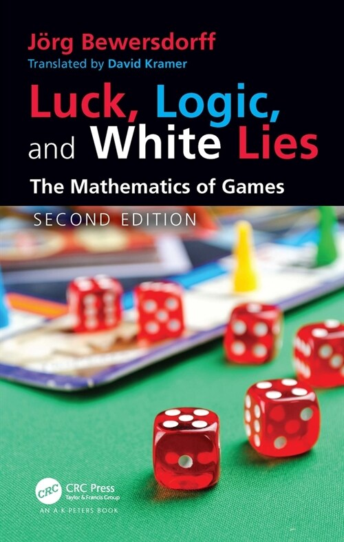 Luck, Logic, and White Lies : The Mathematics of Games (Paperback, 2 New edition)