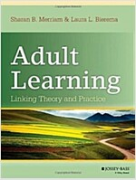 Adult Learning: Linking Theory and Practice (Hardcover)