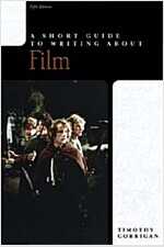 A Short Guide to Writing About Film (Paperback, 5r.e. of US e.)