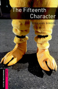 Oxford Bookworms Library: Starter Level:: The Fifteenth Character (Paperback)