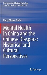Mental health in China and the Chinese diaspora : historical and cultural perspectives