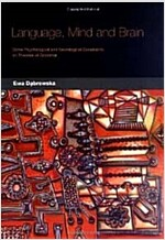 Language, Mind and Brain : Some Psychological and Neurological Constraints on Theories of Grammar (Paperback)