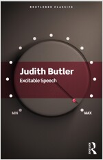 Excitable Speech : A Politics of the Performative (Paperback)