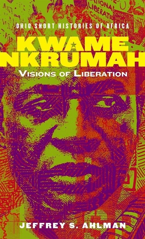 Kwame Nkrumah: Visions of Liberation (Paperback)
