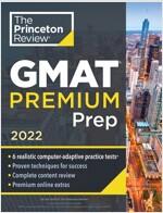 Princeton Review GMAT Premium Prep, 2022: 6 Computer-Adaptive Practice Tests + Review & Techniques + Online Tools (Paperback)