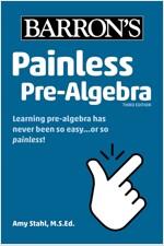 Painless Pre-Algebra (Paperback, 3)
