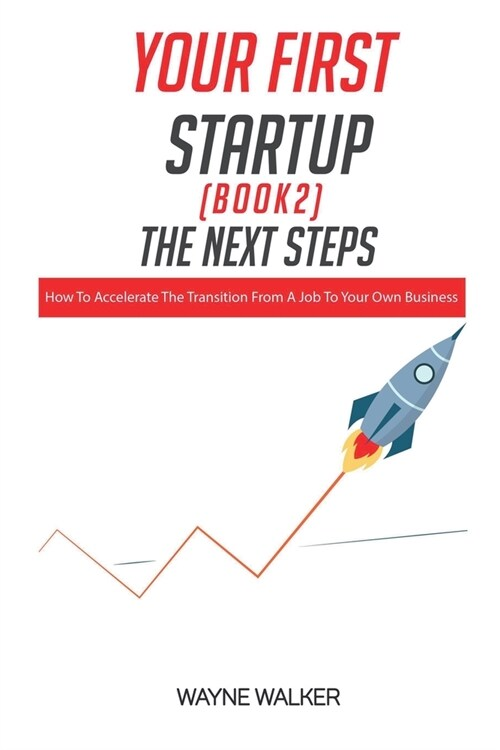 Your First Startup (Book 2): The Next Steps (Paperback)