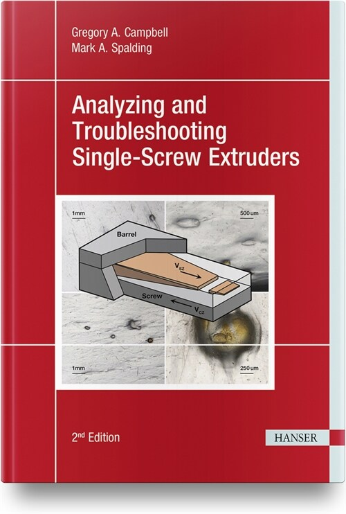 Analyzing and Troubleshooting Single-Screw Extruders 2e (Hardcover)