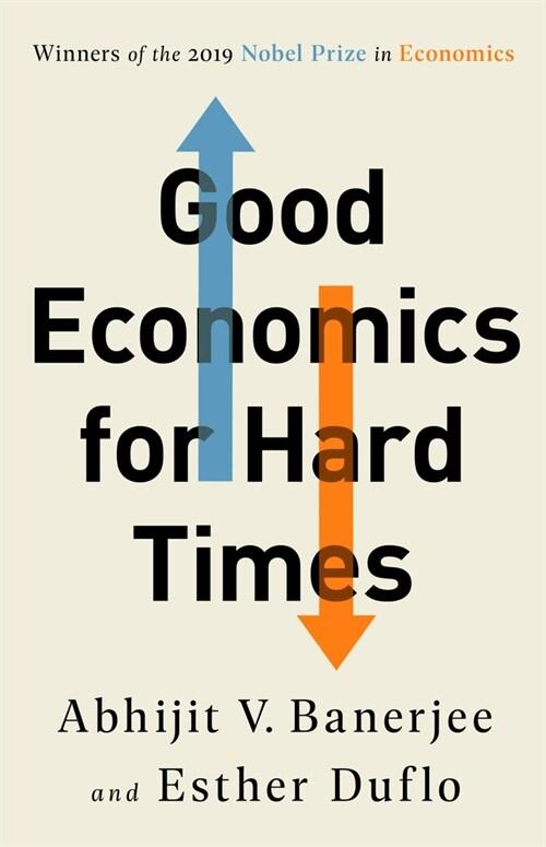 Good Economics for Hard Times (Paperback)