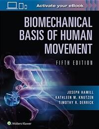 Biomechanical basis of human movement / 5th ed