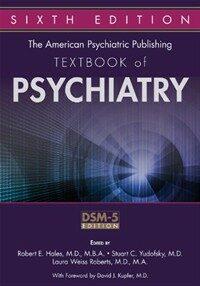 The American Psychiatric Publishing textbook of psychiatry 6th ed
