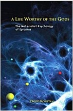 A Life Worthy of the Gods: The Materialist Psychology of Epicurus (Paperback, New)