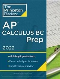 Princeton Review AP Calculus BC Prep, 2022: 4 Practice Tests + Complete Content Review + Strategies & Techniques (Paperback)
