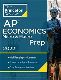 Princeton Review AP Economics Micro & Macro Prep, 2022: 4 Practice Tests + Complete Content Review + Strategies & Techniques (Paperback)