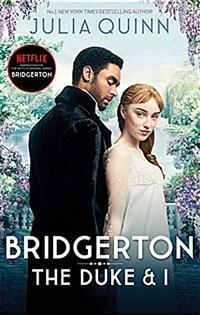 Bridgerton: The Duke and I (Bridgertons Book 1) (Netflix Original Series Bridgerton) (Paperback)
