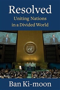 Resolved : uniting nations in a divided world