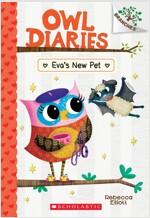 Owl Diaries #15 : Eva's New Pet (Paperback)