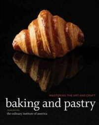 Baking and pastry : mastering the art and craft / 3rd ed