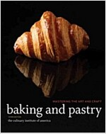 Baking and Pastry : Mastering the Art and Craft (Hardcover, 3rd Edition)
