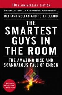 The Smartest Guys in the Room: The Amazing Rise and Scandalous Fall of Enron (Paperback, 10)