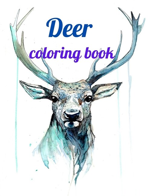 Deer coloring book: Deer coloring book for kids and adults, Animal Coloring for boy, girls, kids, deer Lover Gifts for Children, New Resea (Paperback)